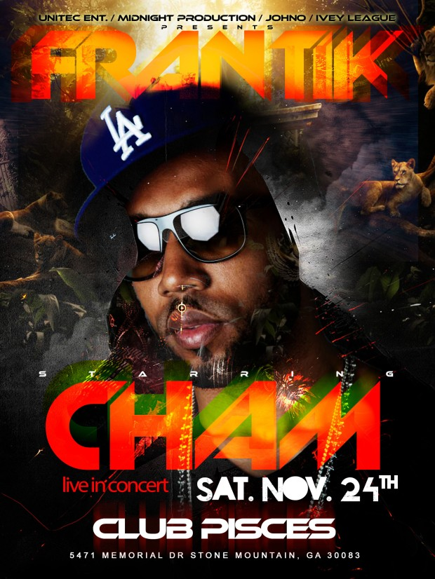 FRANTIK feat Cham live in Concert Thanksgiving weekend November 24th @ Club Pisces
