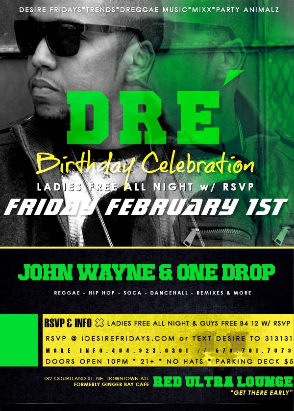 DRE Birthday this Friday @Red Ultra Lounge 182 Courtland St. Ladies Free All Night & Guys Free b4 12 w/RSVP.
