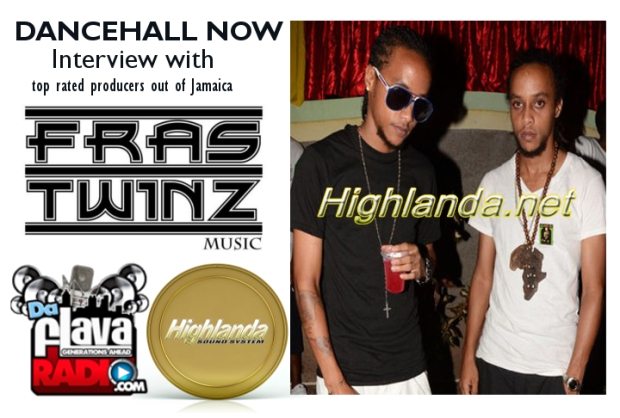 TOP RATED HIGHLANDA SOUND PODCASTS   Fras Twinz Interview - Dancehall Now # 63