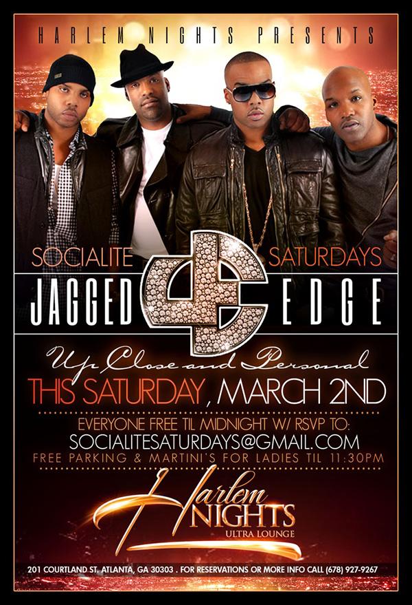 Socialite Saturday's At Harlem Nights Present JAGGED EDGE This Saturday  Everyone Free Til 11pm  FREE PARKING & MARTINI'S FOR LADIES B4 11:30 RSVP HERE:SocialiteSaturdays@gmail.com