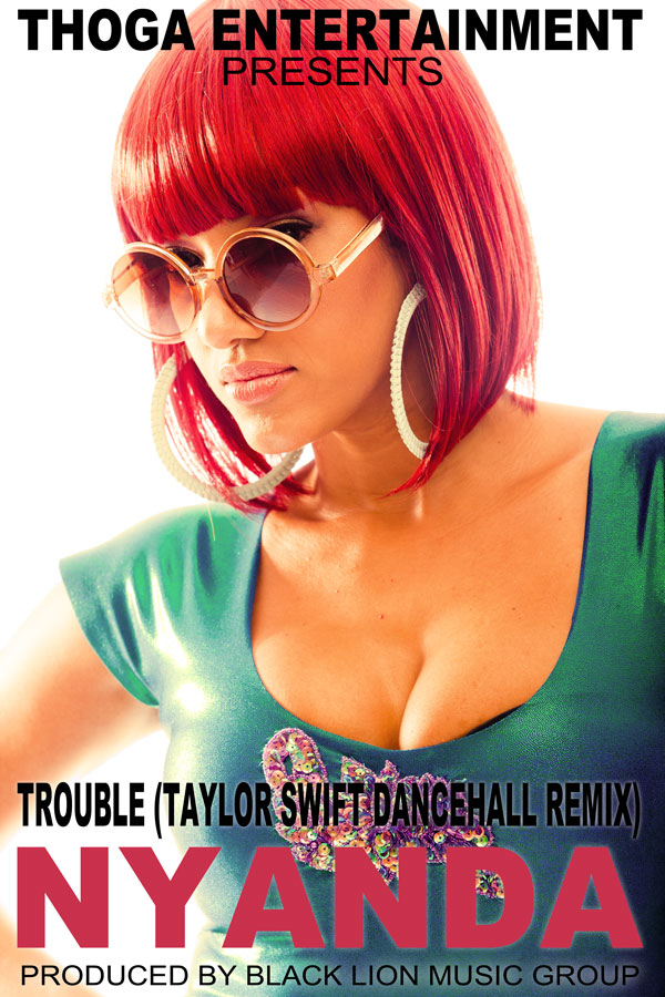 """Nyanda (Brick & Lace) - """"Trouble (Taylor Swift Dancehall Remix)"""""""