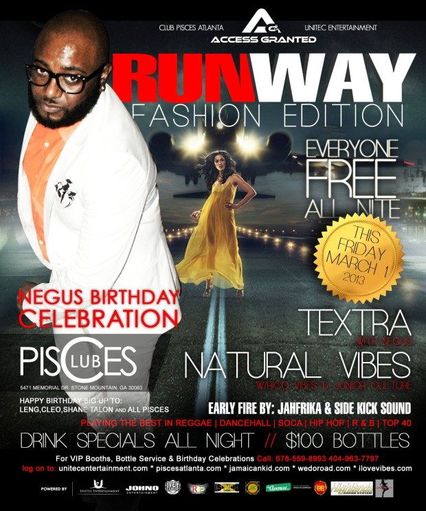 -Access Granted - Runway Fashion Edition w/Negus & Natural Vibes This Friday, March 1st @ Club Pisces. EVERYONE FREE ALL NITE!!!