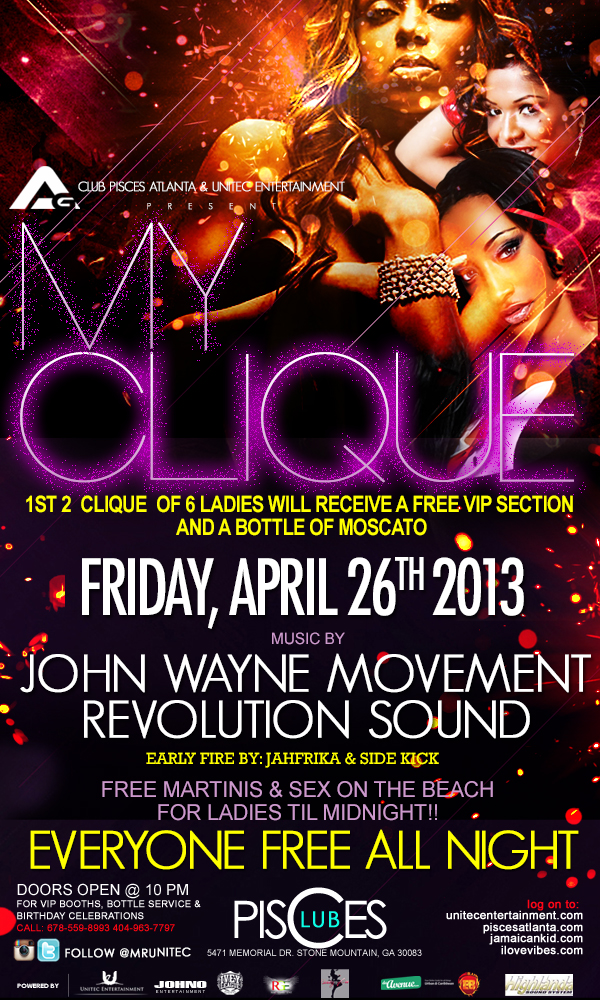 -Access Granted - My Clique Edition. Music by: John Wayne & Revolution This Friday, April 26th @ Club Pisces. FREE ENTRY ALL NITE!!