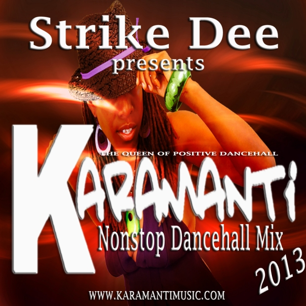 "While she is busy laying tracks for her first studio album, Karamanti is encouraging her supporters to download her latest mix tape simply called ""Karamanti's Nonstop Dancehall Mix."" It was produced by Strike Dee out of Ghana, Africa and is to serve as a precursor for the upcoming album, ""Dancehall Retaliates"". The mix tape is a collection of some of Karamanti's biggest songs to date and can be downloaded absolutely free from the following platforms.   Mediafire: http://www.mediafire.com/?91vmcc2a78869e3 Hulkshare: http://www.hulkshare.com/vd79krdrbim8 Soundcloud: http://soundcloud.com/karamantimusic   TRACK LISTING:   1. WHO YOU ARE 2. AFRICAN SONG 3. NOBODY CYAAH STOP WE {FT} 3 STAR 4. STAY TRUE-HEART STRINGZZZ 5. BAY BADNESS 6. RIGHT NOW 7. READ 8. YU CAN DWEET 9. JAMDOWN WE SAY 10. DON'T IT! 11. YOUR THING DAT 12. SET THE TREND 13. THIS MI A DO 14. MY BABY 15. WATS POPPIN PEOPLE 16. X - FACTOR {FT} STONEBWOY BURNITON 17. THE TRIBUTE SONG 18. REAL STORY 19. GONE UP 20. FREE TONIGHT   TOTAL TIME - 50:52 FILE FORMAT - MP3 FILE SIZE - 69.8 MB (73,252,642 bytes)"
