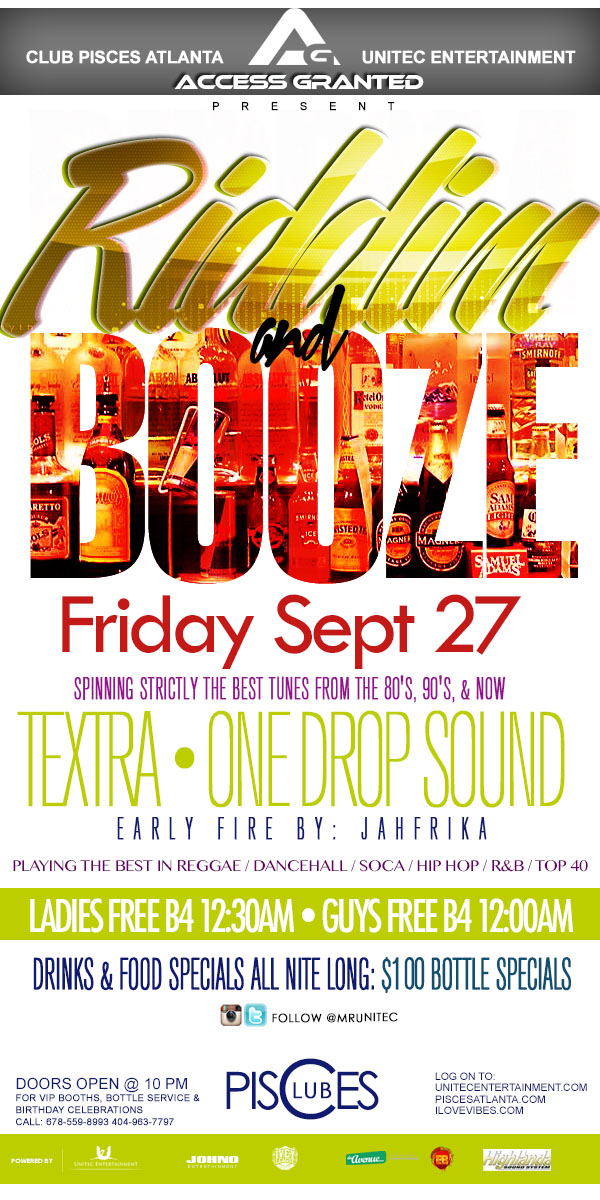 Access Granted - Riddim & Booze Edition. Music by: Textra & One DropThis Friday, September 27th @ Club Pisces. LADIES FREE B4 12:30AM