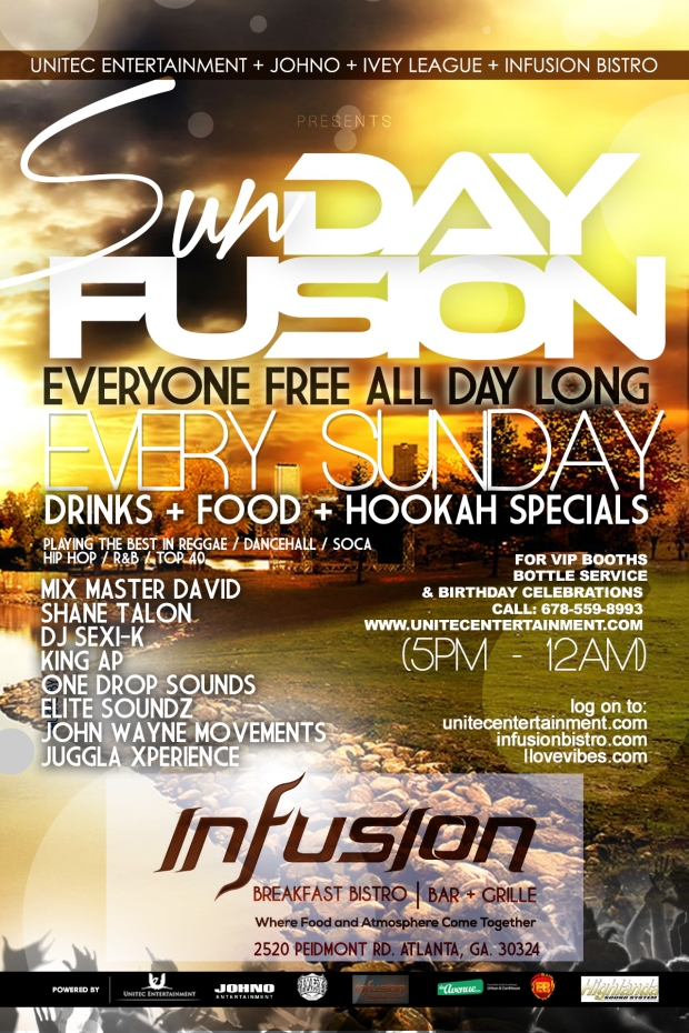 -Sun~Day Fusion - The Ultimate Caribbean Day Party This & Every Sunday @ Infusion Bistro. Music by: Mix Master David + Shane Talon + John Wayne. FREE ENTRY ALL DAY!!