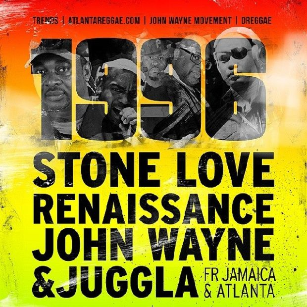 1996 returns Friday March 21st w/ STONE LOVE / RENAISSANCE / JOHN WAYNE & JUGGLA