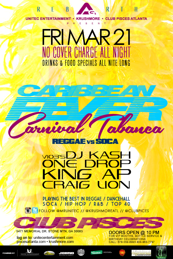 Access Granted - Caribbean Fever Edition - Reggae -vs- Soca. Music by: V103's DJ Kash l King AP l One Drop ((TONIGHT)) March 21st @ClubPisces. EVERYONE FREE ALL NIGHT