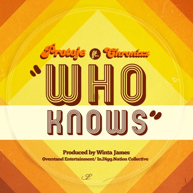 """Who Knows"" - Protoje ft. Chronixx"