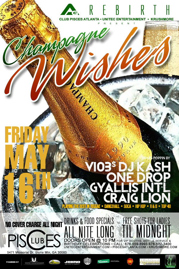 -Access Granted - Champagne Wishes Edition. Music by: V103's DJ Kash l One Drop l Gyallis Int'l l Craig Lion ((TONIGHT)) May 16th @ClubPisces. EVERYONE FREE ALL NIGHT!!