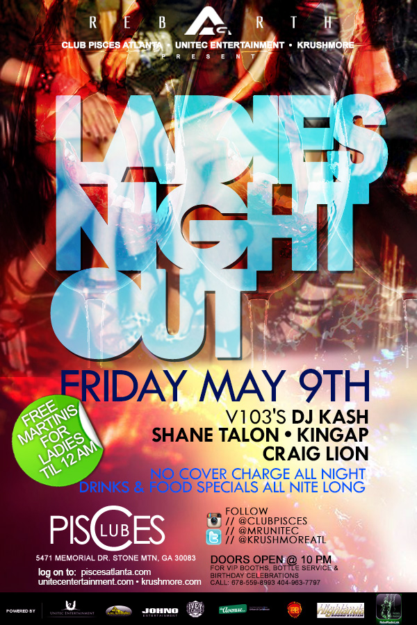 -Access Granted - Ladies Night Out Edition. Music by: V103's DJ Kash l Shane Talon l King AP l Craig Lion This Friday, May 9th @ClubPisces. EVERYONE FREE ALL NIGHT!!