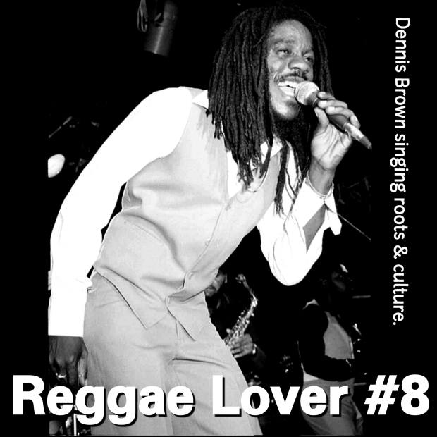 Reggae Lover #8 - Dennis Brown