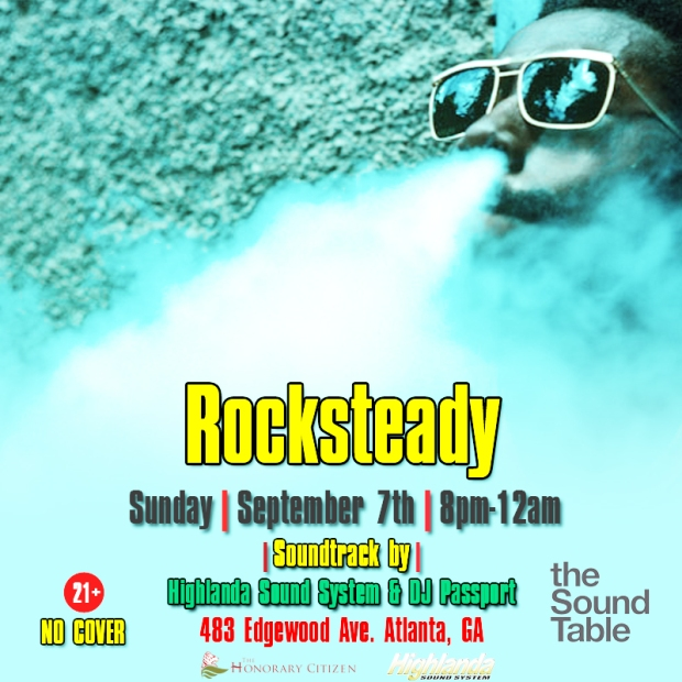 Rocksteady, a recurring festive occasion is now being celebrated on 1st Sundays in downtown Atlanta's re-born Old Forth Ward neighborhood presenting a retro Caribbean soundtrack at the now classic locale, The Sound Table, located at 483 Edgewood Ave SE, Atlanta, GA 30312.  This is a unique old-school style themed reggae soiree powered by Highlanda Sound System and DJ Passport.  Enjoy world-class mixology infused with crucial music selection you won't get at other spots in the city.