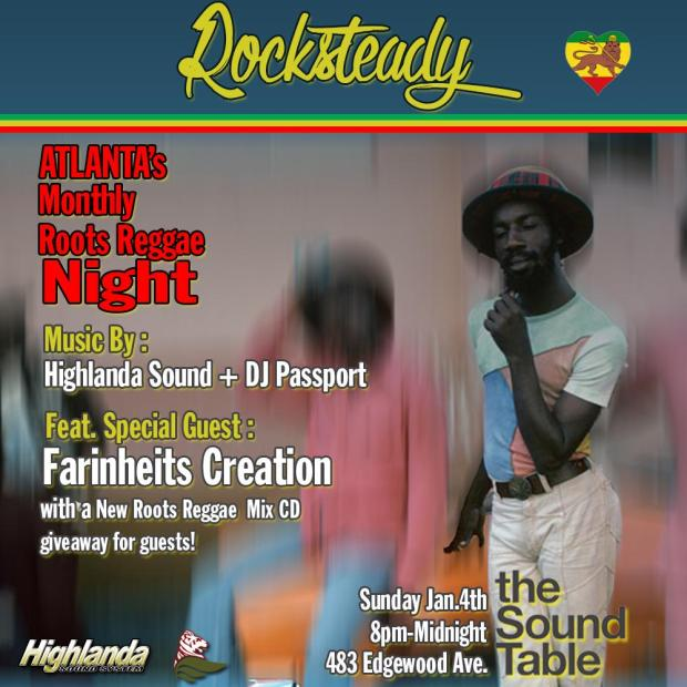 Join us at the Sound Table this Sunday January 4th for a mix of Early Reggae, Classic Dancehall hit music, Rocksteady and Ska, dub, the New reggae revival movement, roots and culture plus lovers rock Music by: Farinheits Creation, DJ Passport of The Honorary Citizen and Highlanda Sound System from 8pm - Midnight.