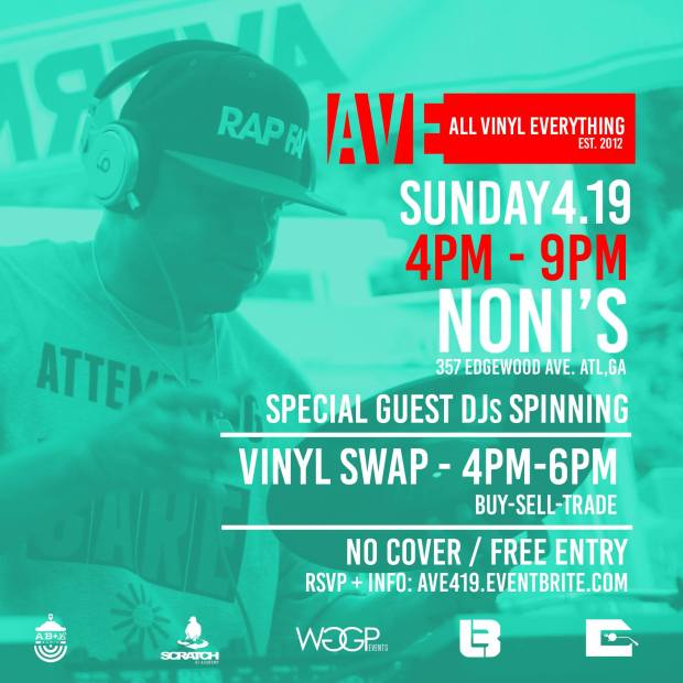 "#AllVinylEverything RETURNS...  April 19th we're back with a star studded line-up of special guest DJs spinning nothing but the best music pressed on Vinyl records. To kick off the New Year of AVE we've added the #VinylSwap. We are giving you the opportunity to bring your own records and BUY-SELL-TRADE vinyl from 4-6PM. Tell a friend to tell a friend to be at #AllVinylEverything !  The music starts at 4pm sharp and goes till 9pm EARLY ARRIVAL IS STRONGLY SUGGESTED  Sangria specials + Indoor and Outdoor Bar + Grab something off the grill !   First 100 guest who show their ticket on the Eventbrite mobile app will receive a free drink ! RSVP » ave419.eventbrite.com   Hosted by: DJ Dibiase + Sean Falyon  Brought to you by: WGGP Events + BeATLab USA + AB+L Radio + Coalition DJs ATL + Scratch DJ Academy  Noni's  357 Edgewood Ave  Atlanta, GA    - Vendors ! Do you own a clothing brand ? Sell your own jewelry ? Host your own Pop Up shop at #AllVinylEverything ! For Info Email » AllVinylEverything@gmail.com   || This event is part of Yes Address Atlanta, Eventbrite's 10-day series of pop-ups showcasing ATL's best local businesses, event organizers, makers, and more. When you say ""Yes"" to new experiences, you open up a world of possibilities.  Follow along on Instagram and Twitter to keep up with the #YESATL. You never know where ""Yes"" will take you."