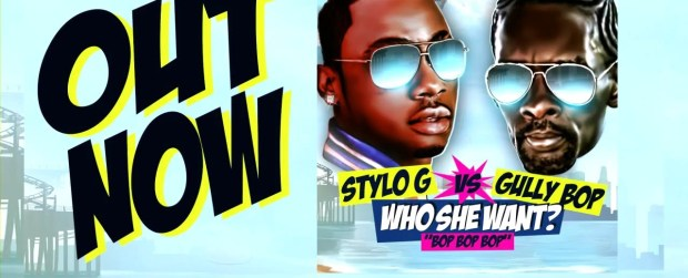 Music video by Gully Bop X Stylo-G performing Who She Want