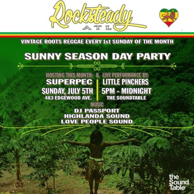 ROCKSTEADY ATL SUMMER DAY PARTY SUNDAY JULY 5 5PM-11PM HOSTED BY: ARCHANGEL SUPERPEC MUSIC BY: DJ PASSPORT DJ CHIGGA OF LOVE PEOPLE SOUND KAHLIL WONDA OF HIGHLANDA SOUND SPECIAL PERFORMANCE BY: LITTLE PINCHERS INFO: VAULTCLASSICS@GMAIL.COM The Sound Table 483 Edgewood Ave, Atlanta, GA