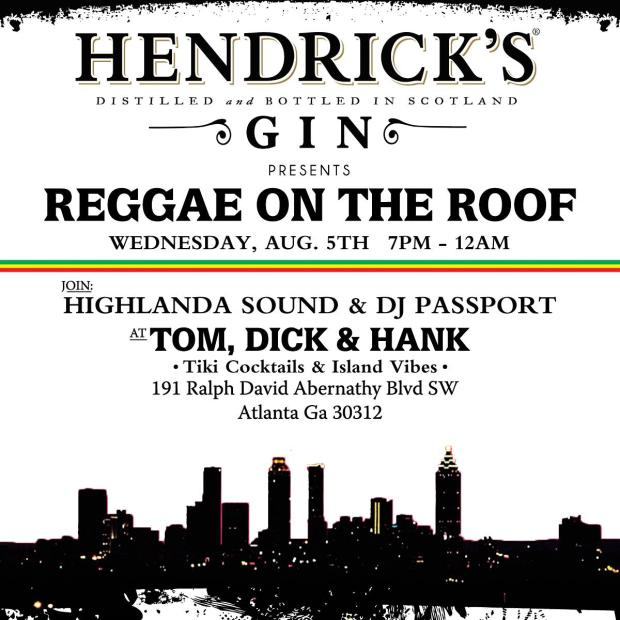 Reggae on the Roof, Wednesday 8/5, 7pm at Tom, Dick & Hank #ATL