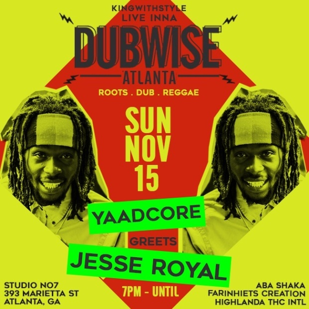 Jesse Royal and Yaadcore, Aba Shaka, Highlanda and more... #DubwiseAtlanta
