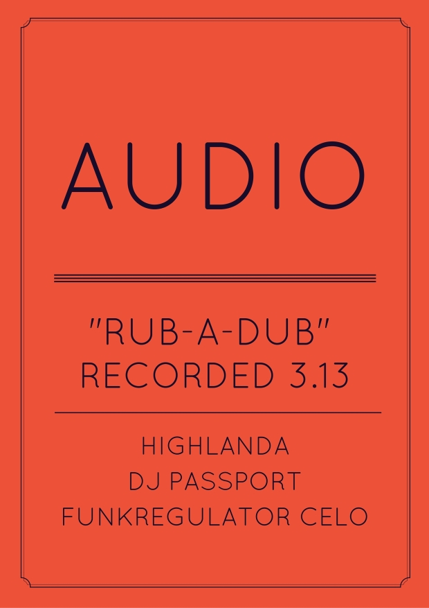 HIGHLANDA SOUND #Reggae Rub-A-Dub Ft. HIGHLANDA, DJ PASSPORT & FUNKREGULATOR CELO Live At The Sound Table 3-13-16