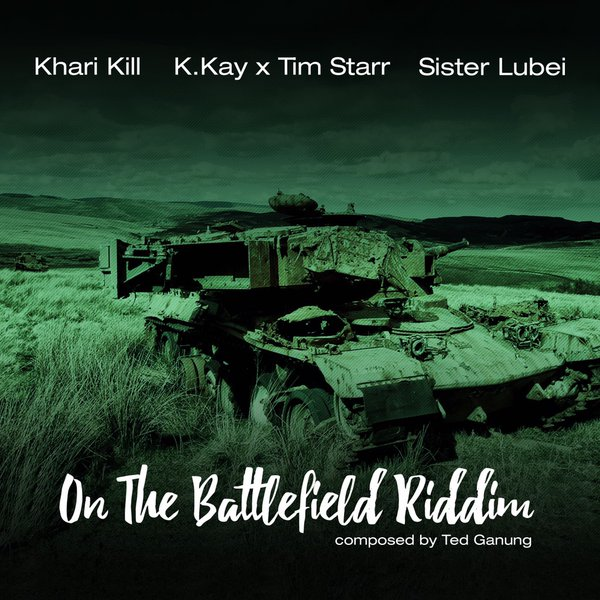 OnTheBattlefieldRiddim @Khari_kill , @kkayjoseph x @timstarr & @SisterLubei composed by @TedGanung #ComingSoon