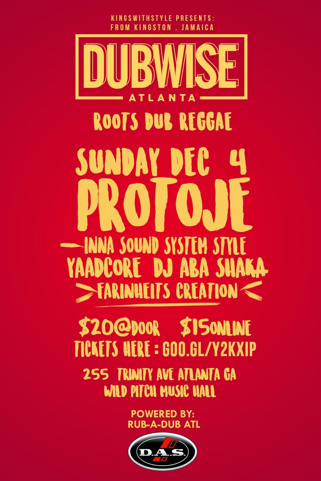 Kings With Style presents: live from Kingston, Jamaica, DUBWISE Atlanta featuring Yaadcore (#dubwisejamaica) with Protoje performing inna sound system style with support by Farinheits Creation and Aba Shaka. Powered by #rubadubatl. Sound System provided by D.A.S. Audio. $20 at the Door / $15 Online. Doors 8pm-12am.