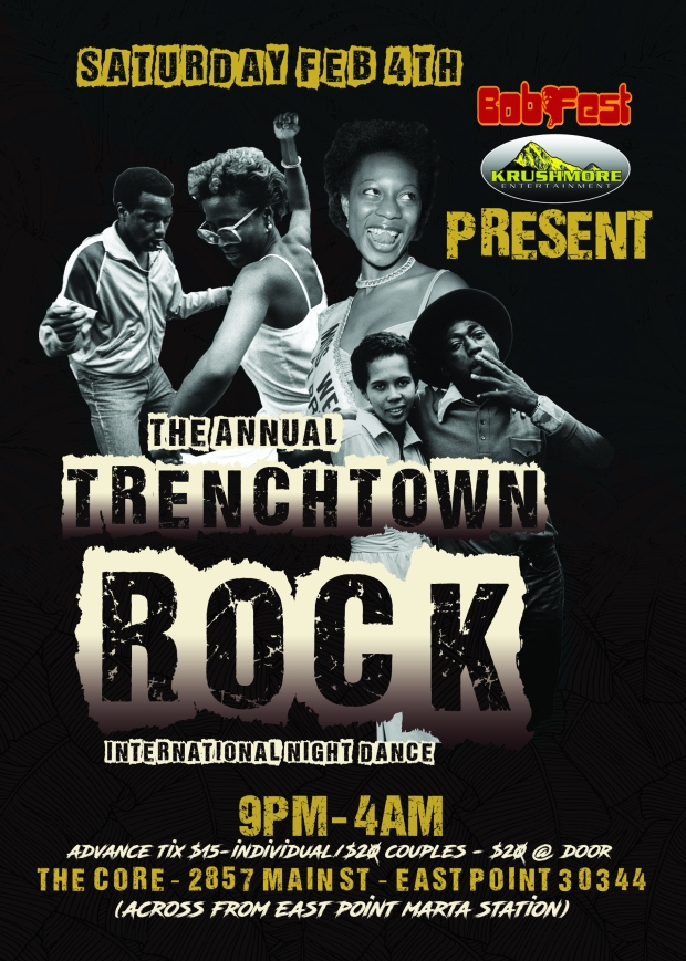 Saturday is the Annual TRENCHTOWN ROCK international night dance. Takes place at The Core - 9857 Main St East Point Ga (across from East Point Marta Station) 9pm- 4am Classics of Marley and classic roots all night...with ABA SHAKA, HIGHLANDA SOUND - EMPRESS ZAUDITU - DJ REBELLION - MAJESTIC SOUNDS aaaaaaand a surprise guest selector.  A ROOTS DanceThere will be vendors, food and drink, and refreshing services available. Hosted by the lovely sisters of Sol Rizing Band! Info 404-590-8010