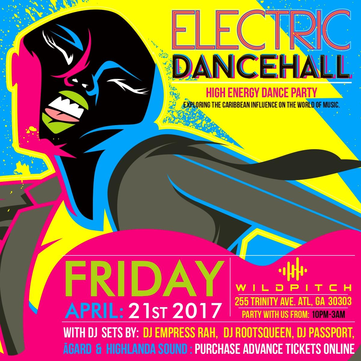 Electric Dancehall | Friday April 21, 2017 | Atlanta, GA