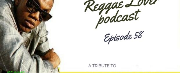 Frankie Paul Tribute | Reggae Lover Podcast 58