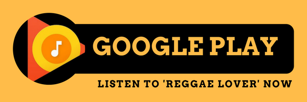 GOOGLE PLAY MUSIC: SUBSCRIBE AND LISTEN to reggae lover HERE.