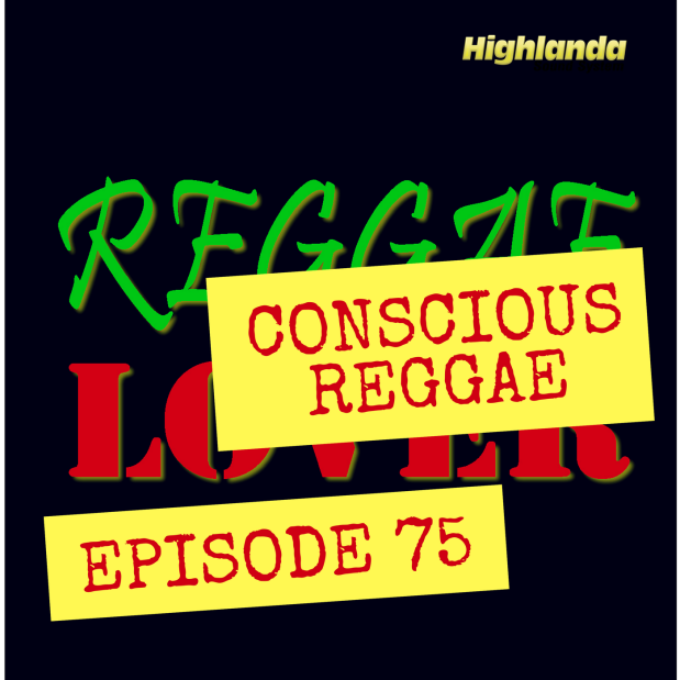 75 - Reggae Lover Podcast - Conscious Reggae Concert