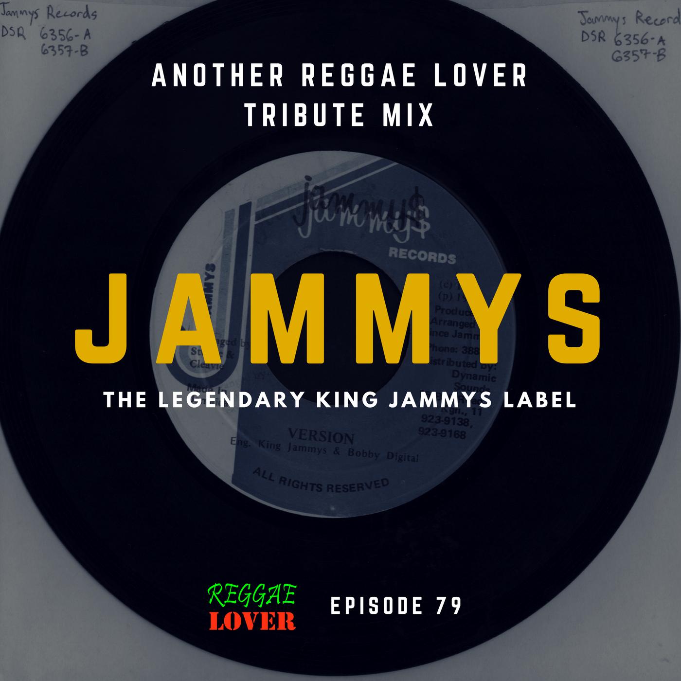 79 - Reggae Lover Podcast - King Jammys Tribute (2nd Volume)