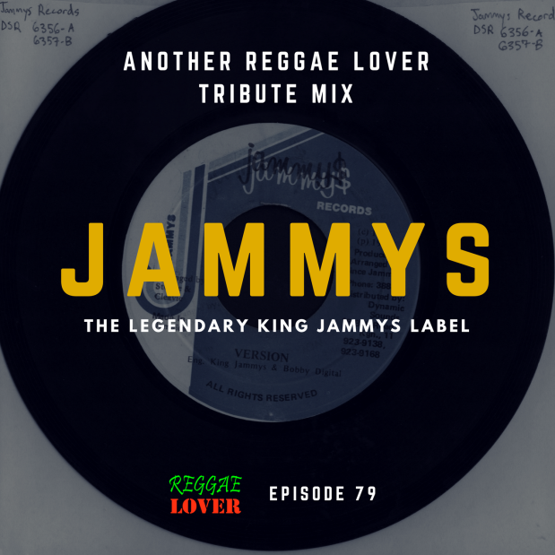 79 - Reggae Lover Podcast - King Jammys Tribute (2nd Volume)