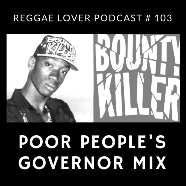 Poor People's Governor Rodney Price Mix | Reggae Lover Podcast 103