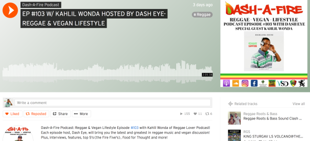 Dash-A-Fire Podcast EP #103 W/ KAHLIL WONDA HOSTED BY DASH EYE-REGGAE & VEGAN LIFESTYLE