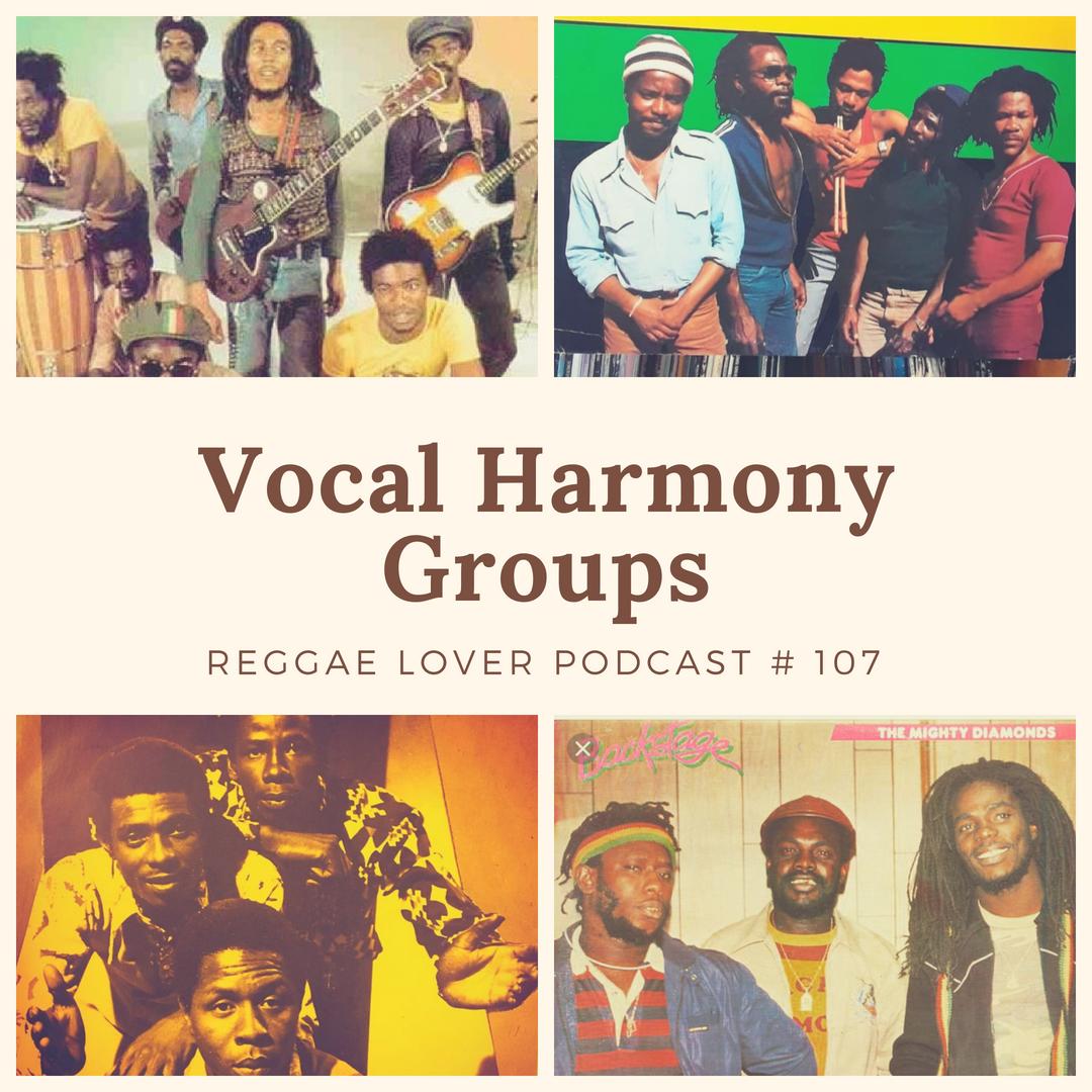 Best Vocal Harmony Groups | Reggae Lover Podcast Episode 107