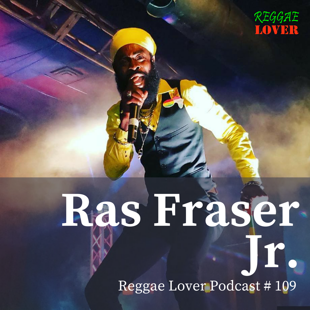 Ras Fraser Junior Mix | Reggae Lover Episode 109
