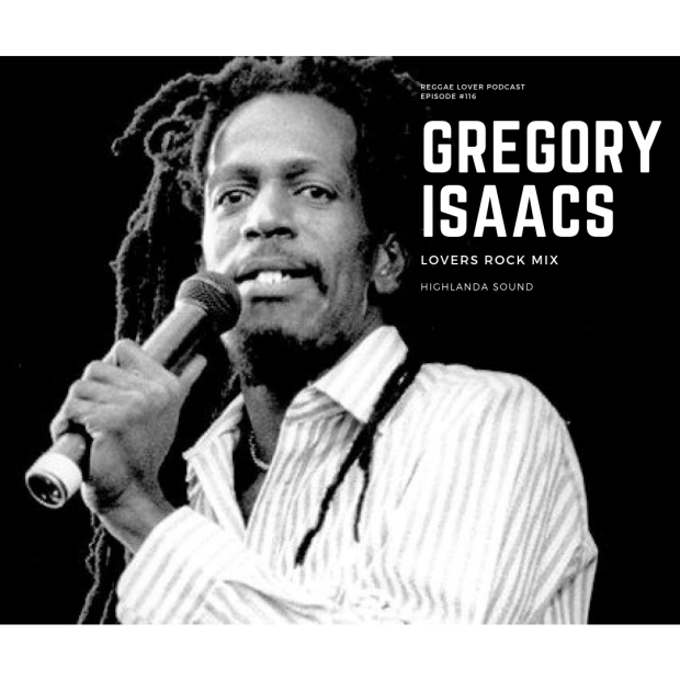 Gregory Isaacs Mix - Best Of Gregory Isaacs - Reggae Lovers Rock & Roots