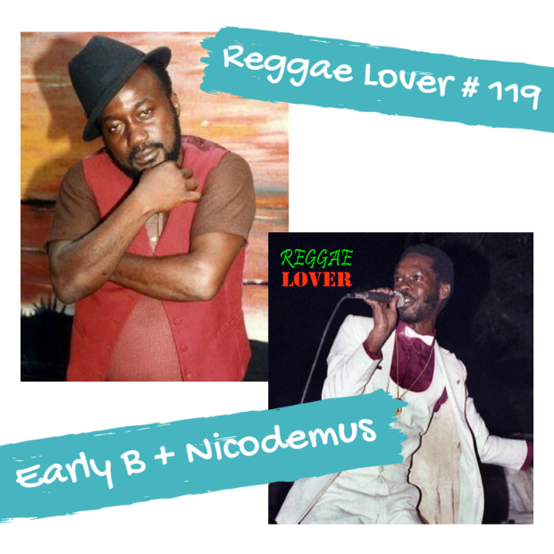 artwork: reggae lover podcast 119 Early B and Nicodemus mix