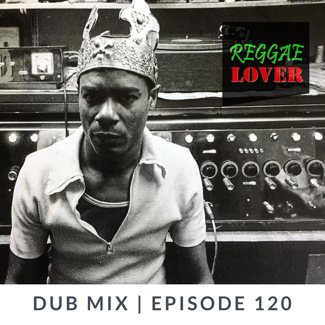 artwork: Reggae Lover Podcast 120, Dub Music mix
