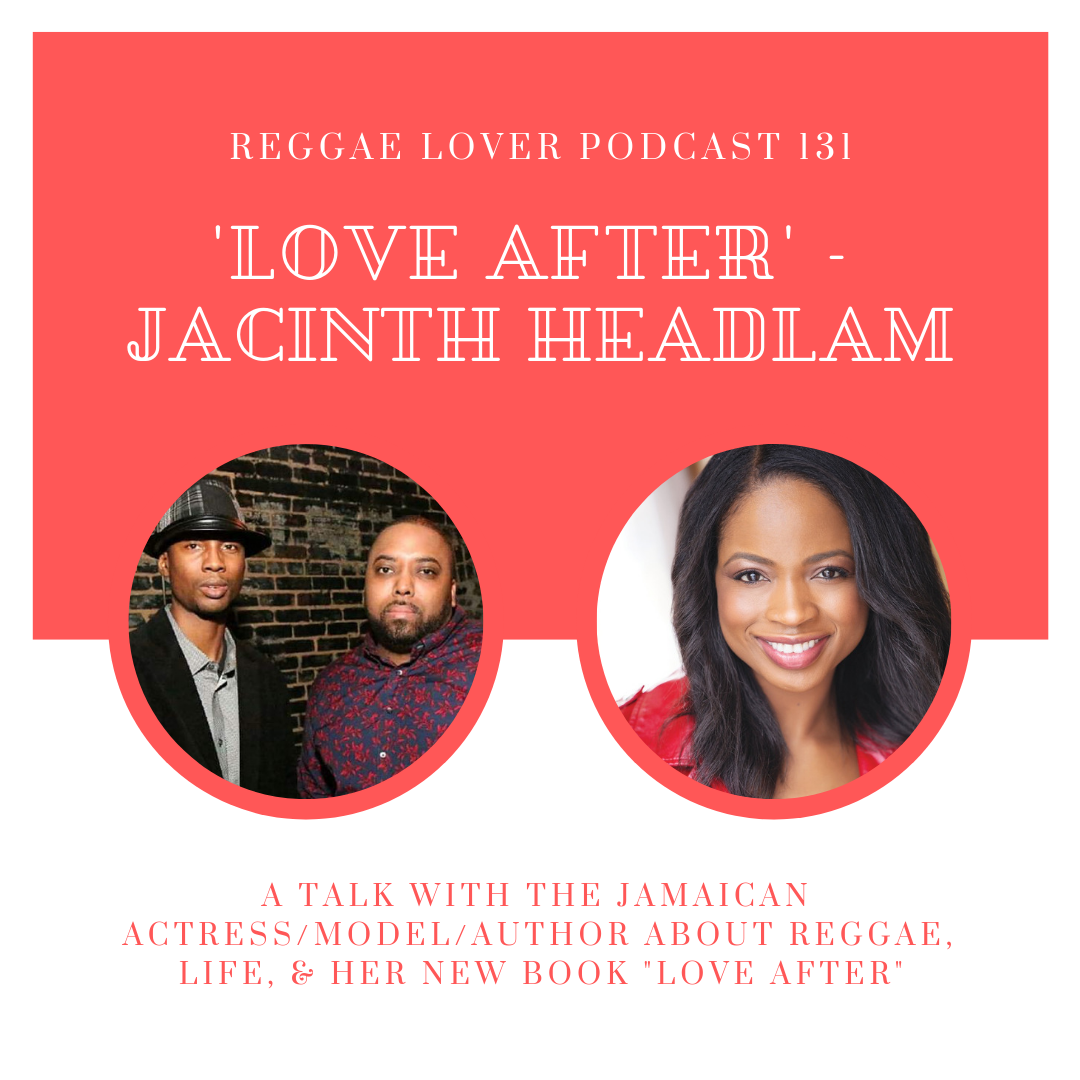'Diary of a Badman' actress Jacinth Headlam is the special guest joining the crew. Jacinth talks about her Jamaican heritage and her new book 'Love After.' Jacinth is transparent about the challenges and advantages of being a Caribbean woman in entertainment. She talks about her reggae inspiration and favorite artists from then 'til now.