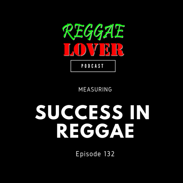 Reggae Lover Podcast 132