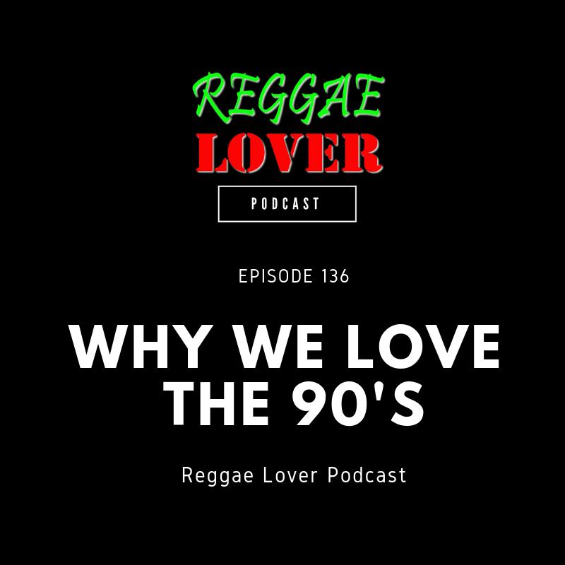 Highlanda Sound 136 - Why We Love the 90s REGGAE LOVER