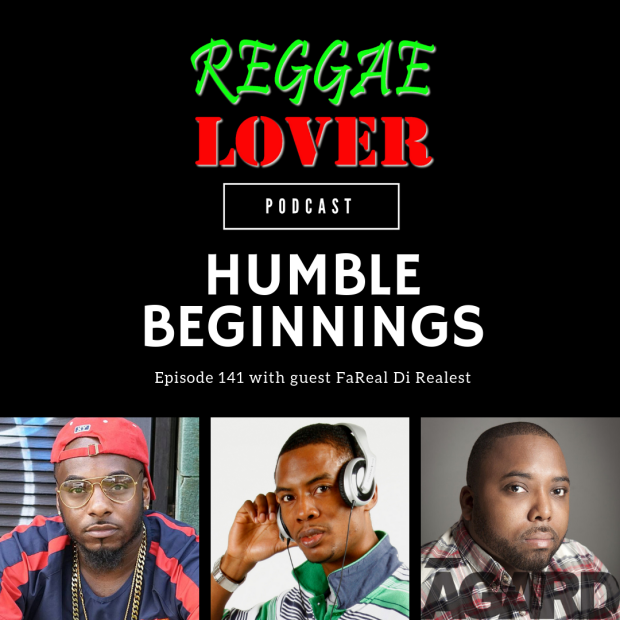 reggae lover 141. humble beginnings. Guest FaReal Di Realest.mp3