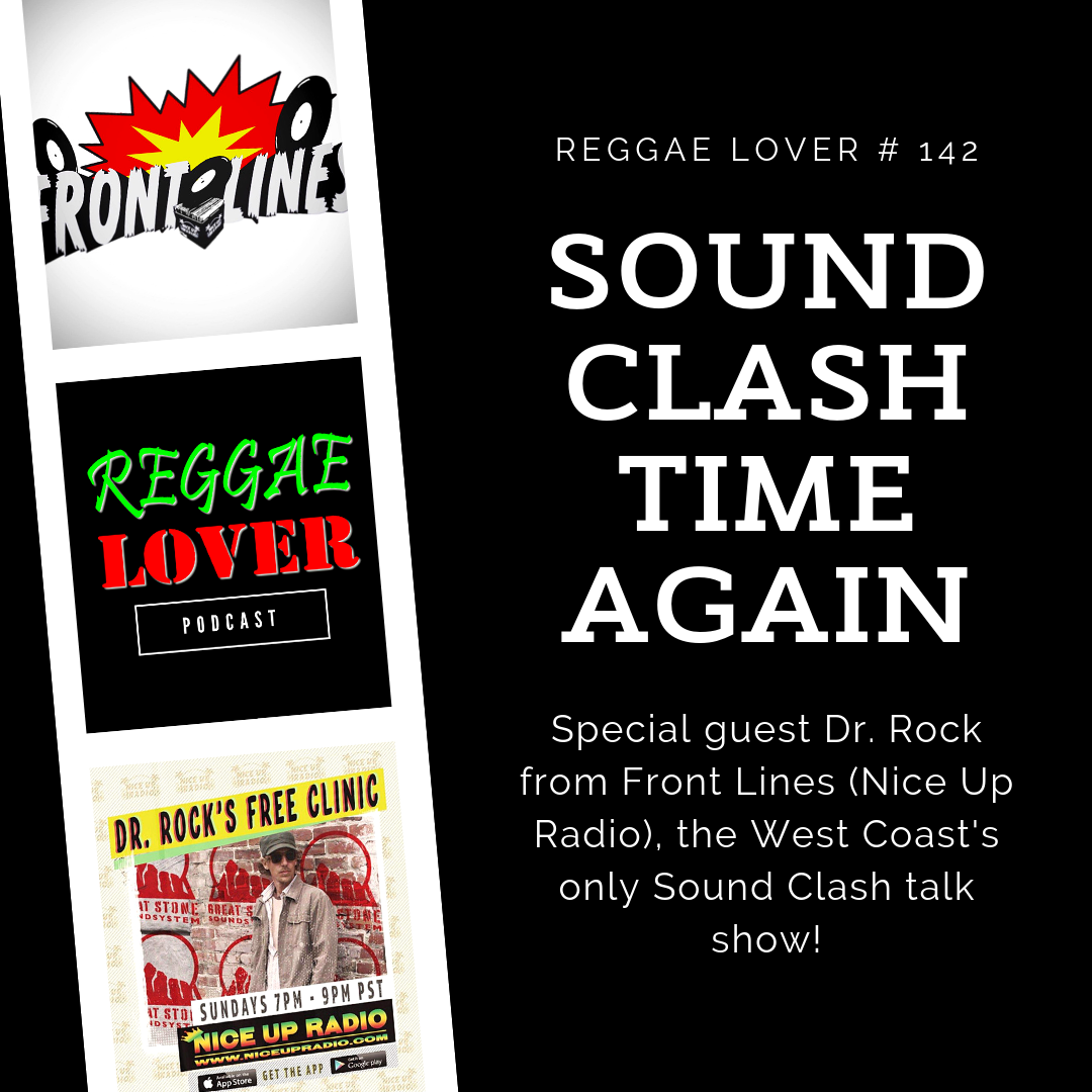 Sound Clash Time Again - Reggae Lover Podcast