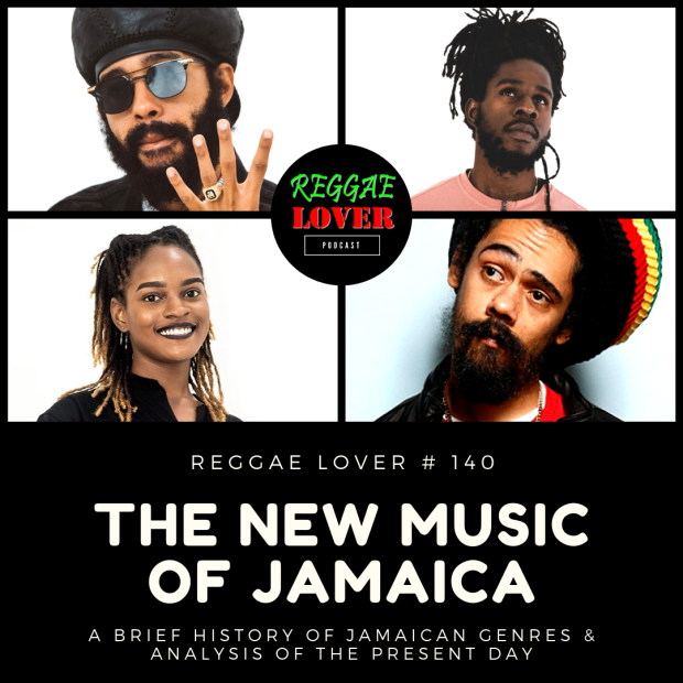 Reggae Lover Podcast 140 - The New Music of Jamaica