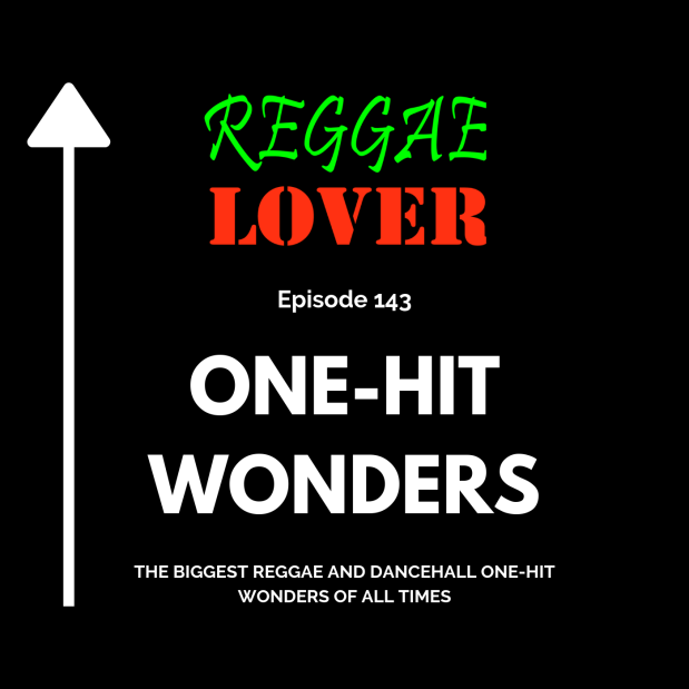 Cover Image: Reggae Lover Podcast episode 143 - One Hit Wonders