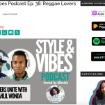 Reggae Lover hosts Interviewed on Style and Vibes Podcast