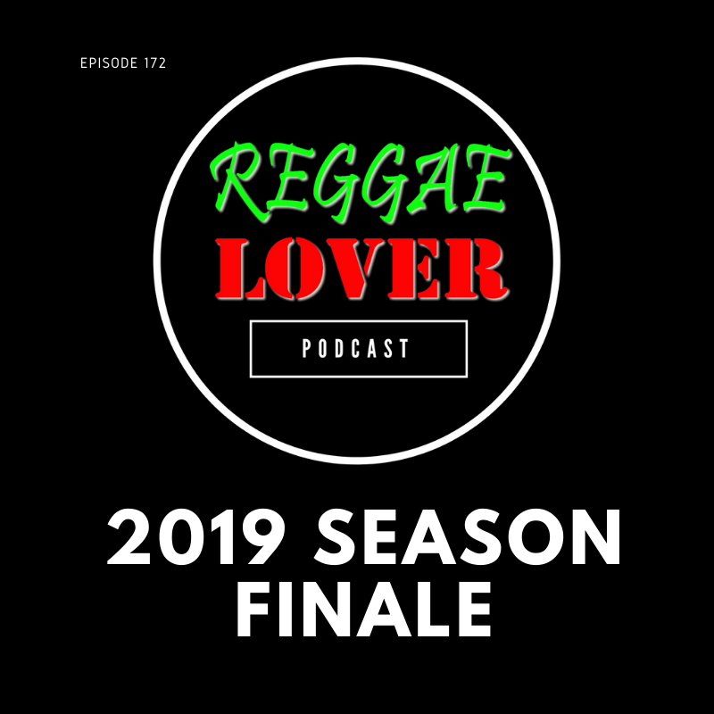 Reggae Lover Podcast 2019