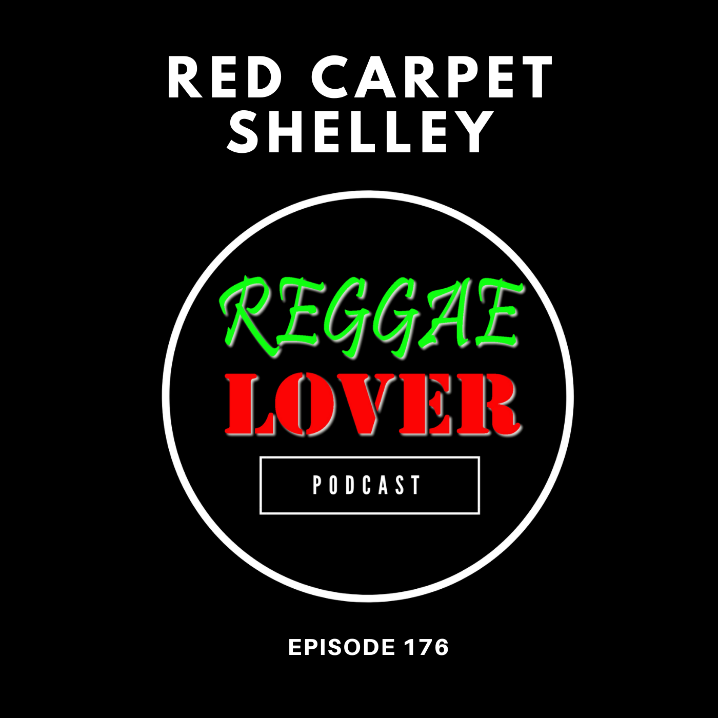 Episode 176 ( Season 5, Ep. 4) 'The Red Carpet' with guest Red Carpet Shelley, Caribbean blogger, radio and media personality